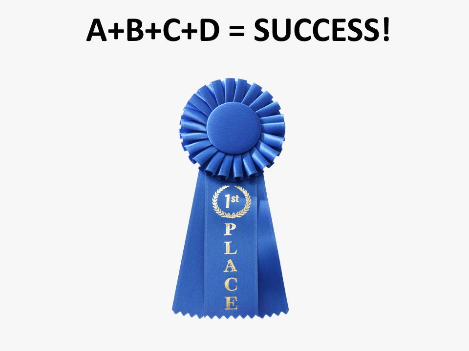 A+B+C+D = SUCCESS!