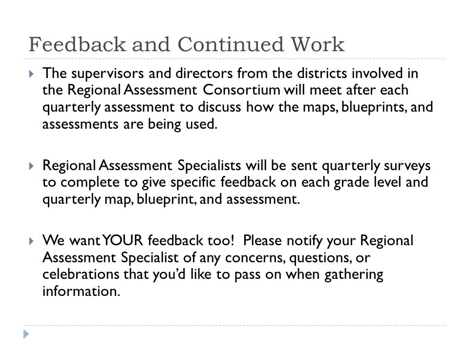  The supervisors and directors from the districts involved in the Regional Assessment Consortium will meet after each quarterly assessment to discuss