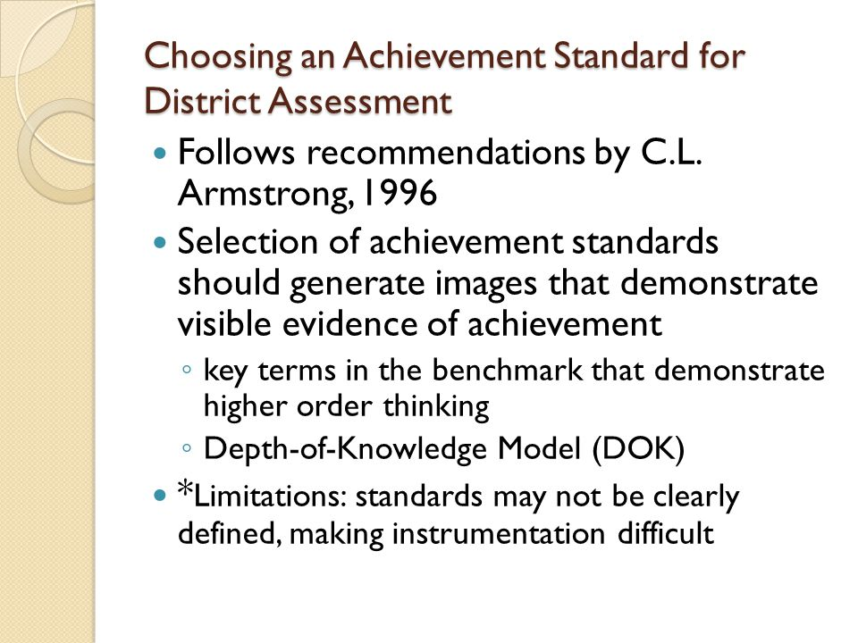 Choosing an Achievement Standard for District Assessment Follows recommendations by C.L.