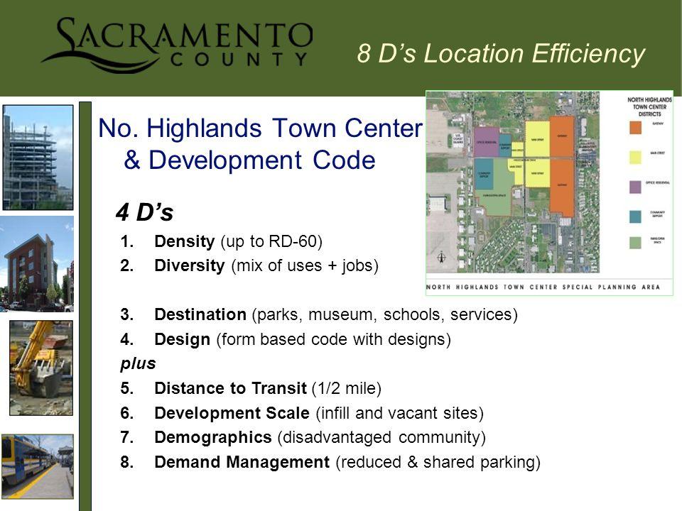 8 D's Location Efficiency No. Highlands Town Center & Development Code 4 D's 1.