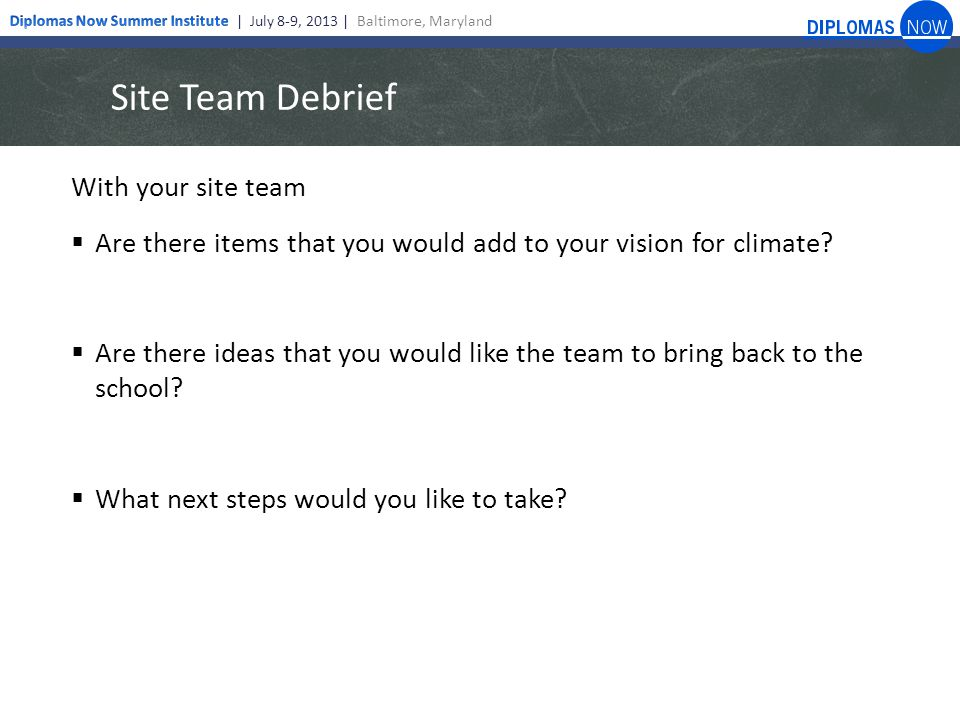 Site Team Debrief With your site team  Are there items that you would add to your vision for climate.