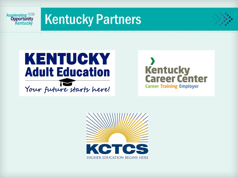 Kentucky's Vision  To implement a collaborative career pathways model that prepares students to be college and career ready.