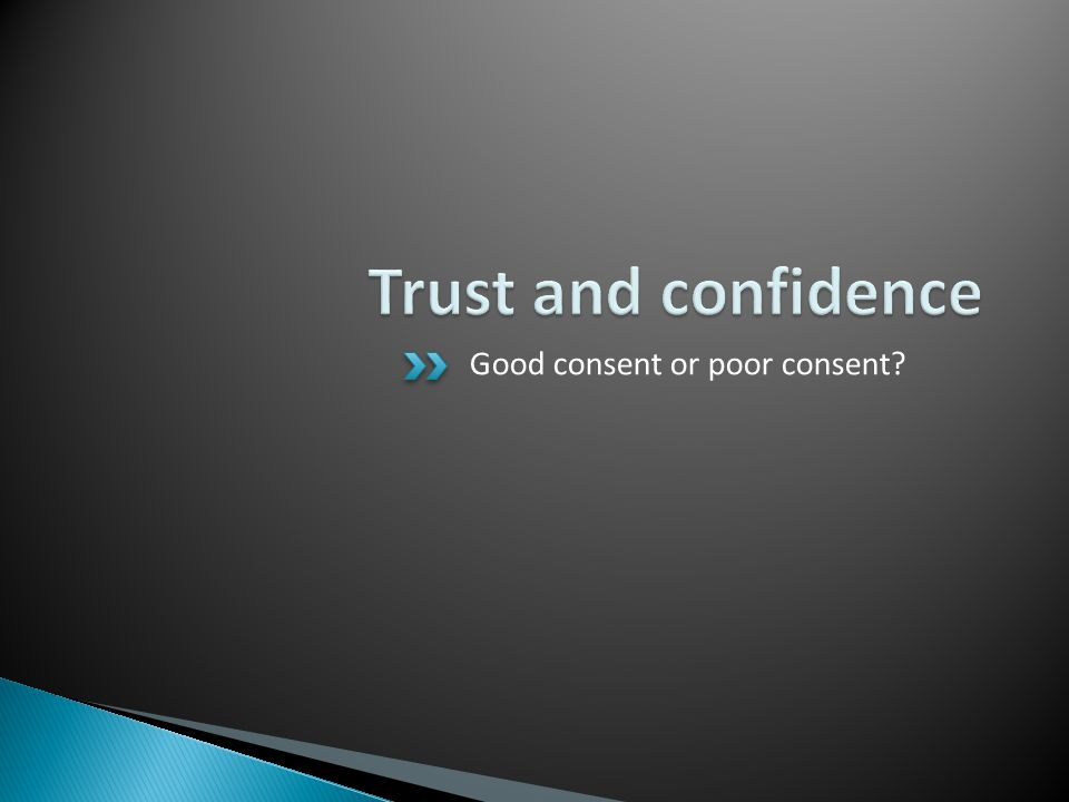 Good consent or poor consent?