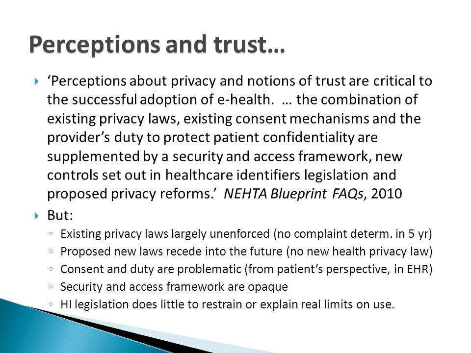 Perceptions and trust…  'Perceptions about privacy and notions of trust are critical to the successful adoption of e-health.