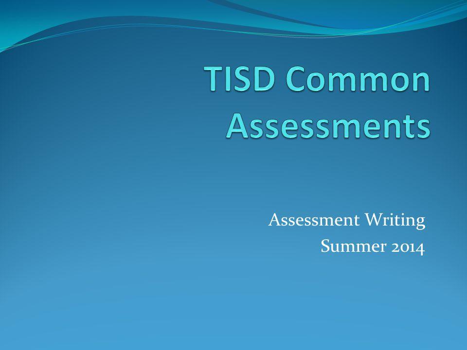 Assessment Writing Summer 2014