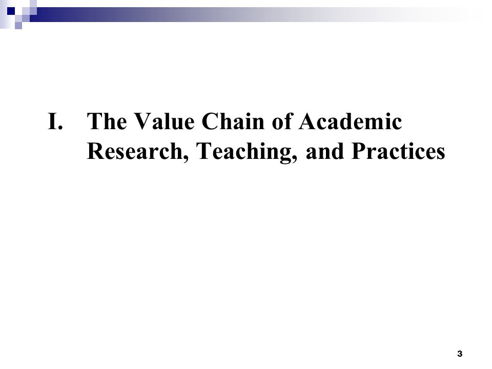 I.The Value Chain of Academic Research, Teaching, and Practices 3