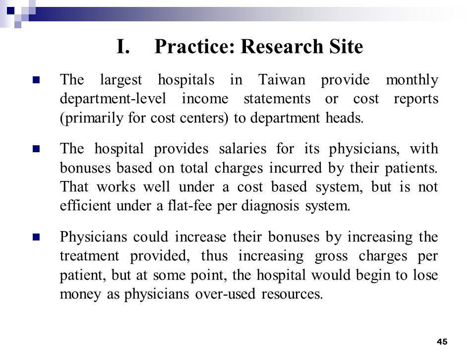 45 The largest hospitals in Taiwan provide monthly department-level income statements or cost reports (primarily for cost centers) to department heads.