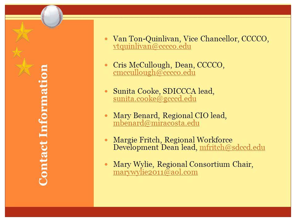 Contact Information Van Ton-Quinlivan, Vice Chancellor, CCCCO, vtquinlivan@cccco.edu vtquinlivan@cccco.edu Cris McCullough, Dean, CCCCO, cmccullough@c