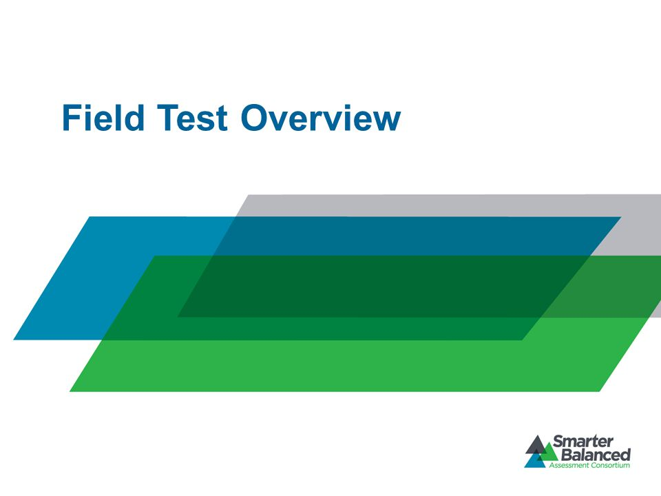 Field Test Overview