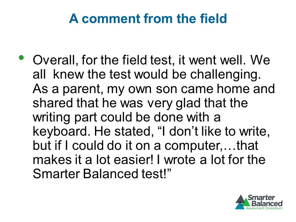 A comment from the field Overall, for the field test, it went well.