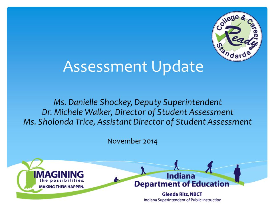 Assessment Update Ms. Danielle Shockey, Deputy Superintendent Dr.