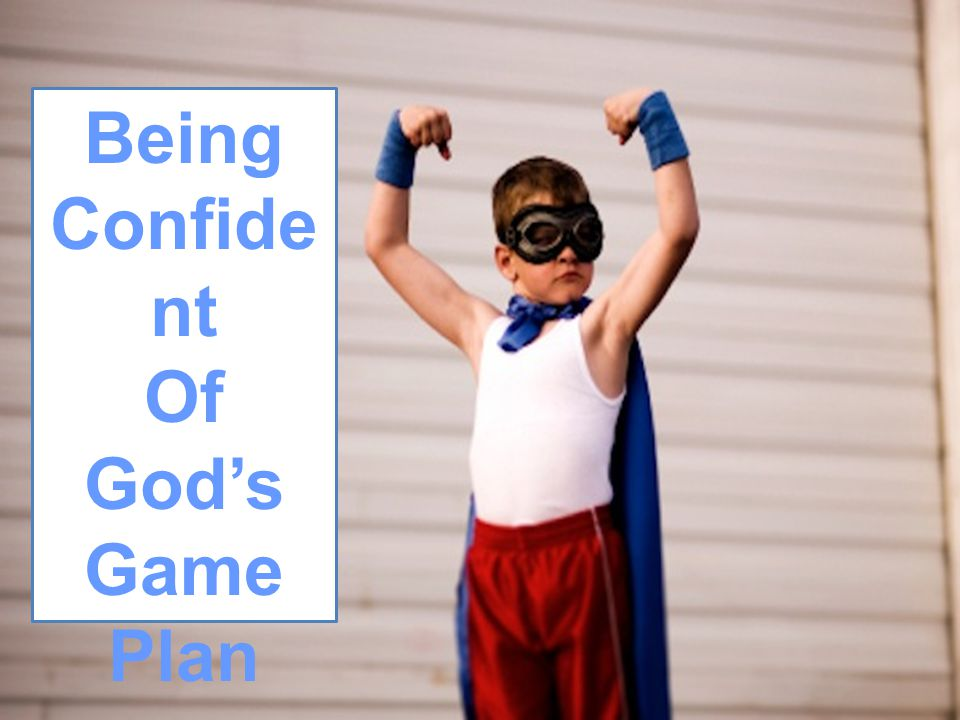 Being Confide nt Of God's Game Plan