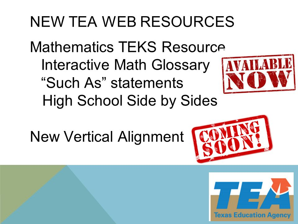 NEW TEA WEB RESOURCES Mathematics TEKS Resource Interactive Math Glossary Such As statements High School Side by Sides New Vertical Alignment 20