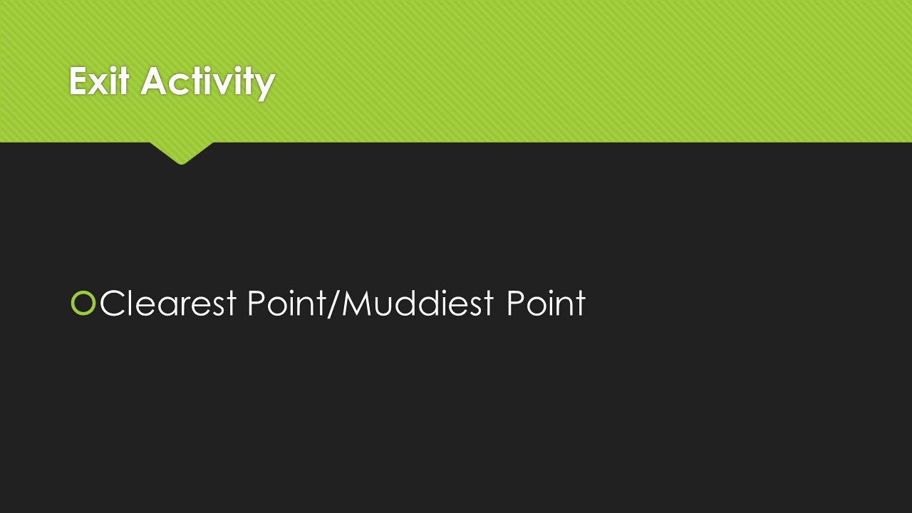 Exit Activity  Clearest Point/Muddiest Point