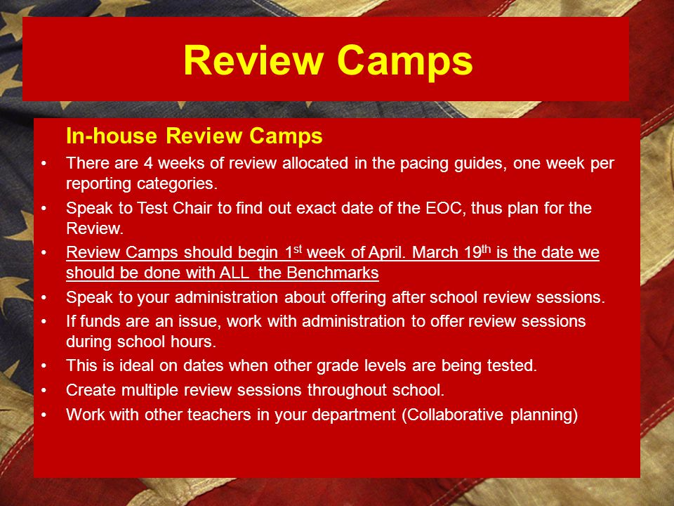 Review Camps In-house Review Camps There are 4 weeks of review allocated in the pacing guides, one week per reporting categories. Speak to Test Chair