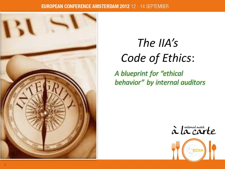 The IIA's Code of Ethics: 6 6