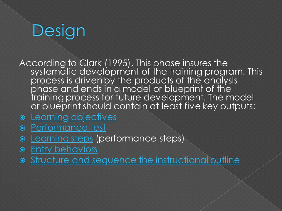  This phase elaborates and builds on the Learning Objectives and Learning Steps that were produced in the design phase.