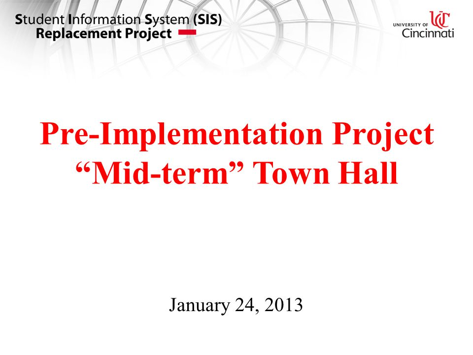 Pre-Implementation Project Mid-term Town Hall January 24, 2013