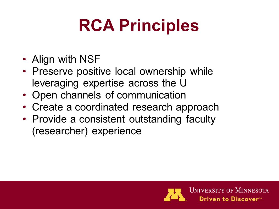 RCA Principles Align with NSF Preserve positive local ownership while leveraging expertise across the U Open channels of communication Create a coordi