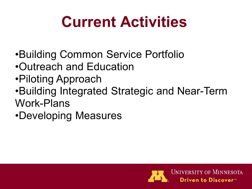 Current Activities Building Common Service Portfolio Outreach and Education Piloting Approach Building Integrated Strategic and Near-Term Work-Plans D