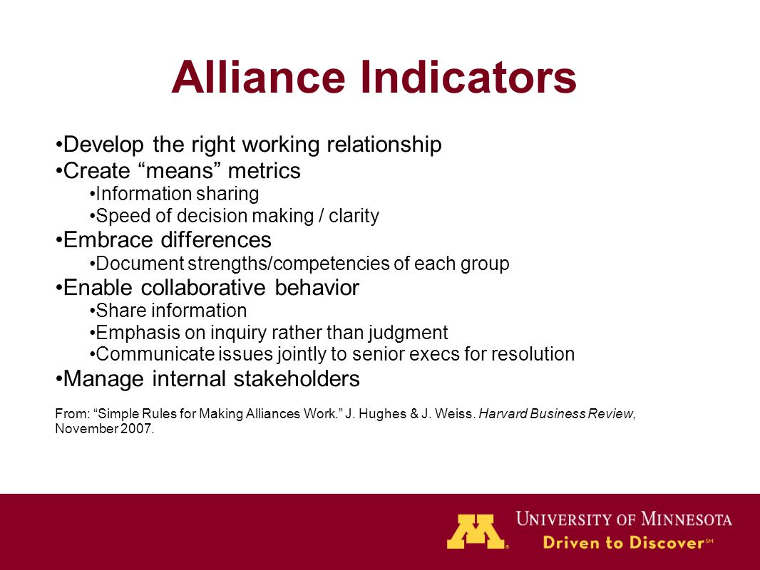 """Alliance Indicators Develop the right working relationship Create """"means"""" metrics Information sharing Speed of decision making / clarity Embrace diffe"""