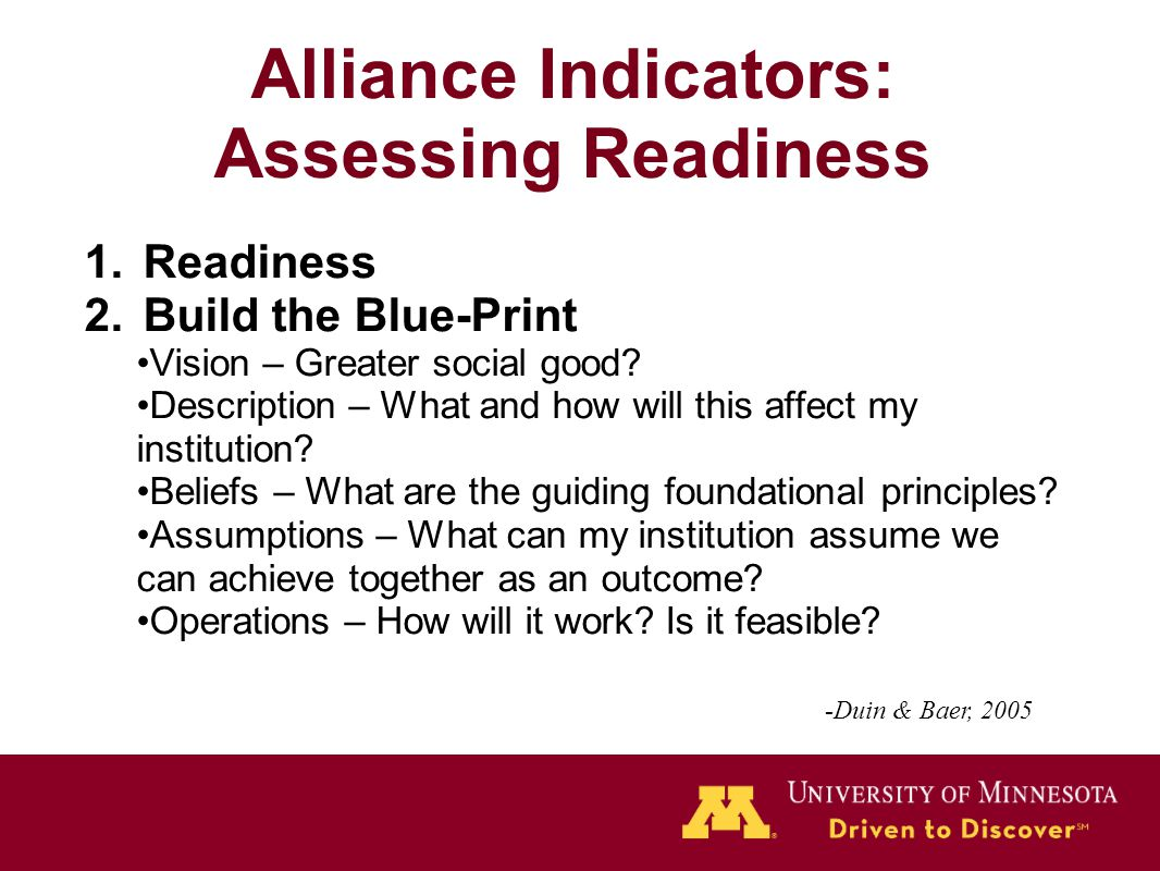 Alliance Indicators: Assessing Readiness 1.Readiness 2.Build the Blue-Print Vision – Greater social good.