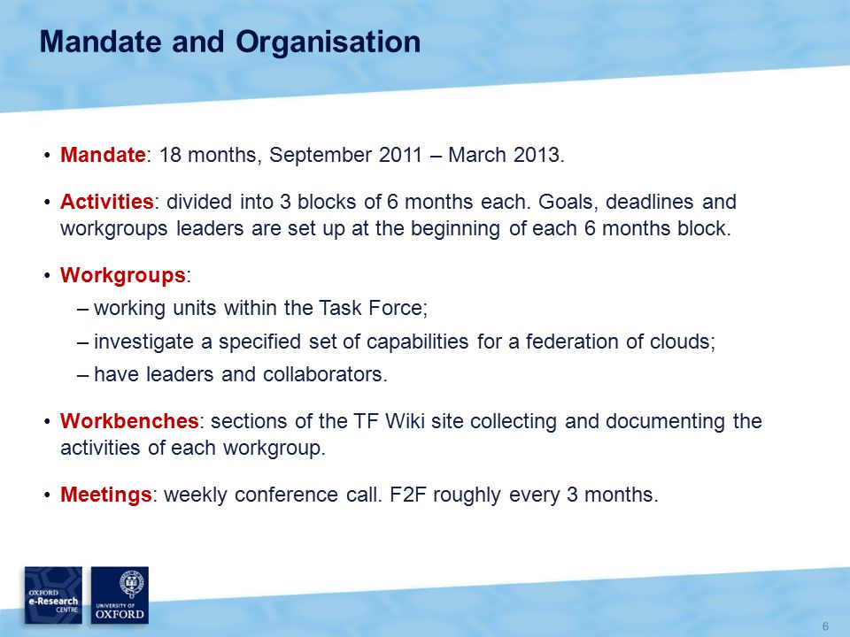 6 Mandate and Organisation Mandate: 18 months, September 2011 – March 2013.