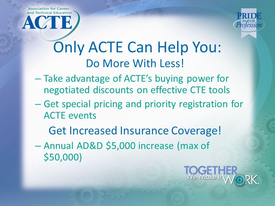 Only ACTE Can Help You: Do More With Less.
