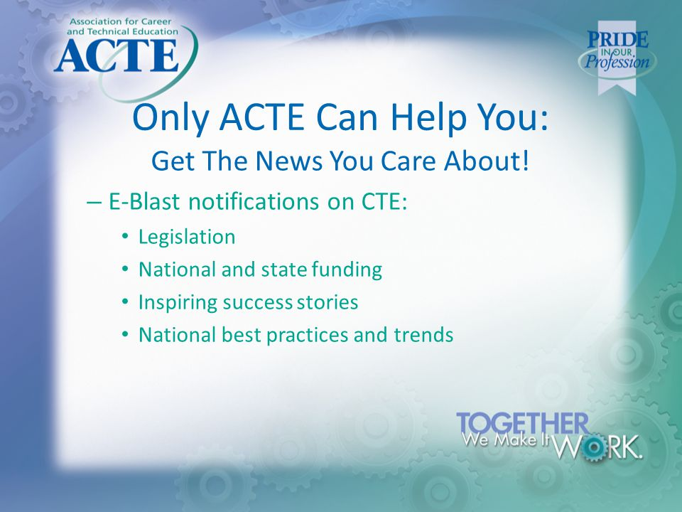 Only ACTE Can Help You: Get The News You Care About.