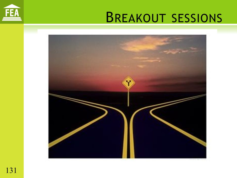 B REAKOUT SESSIONS 131