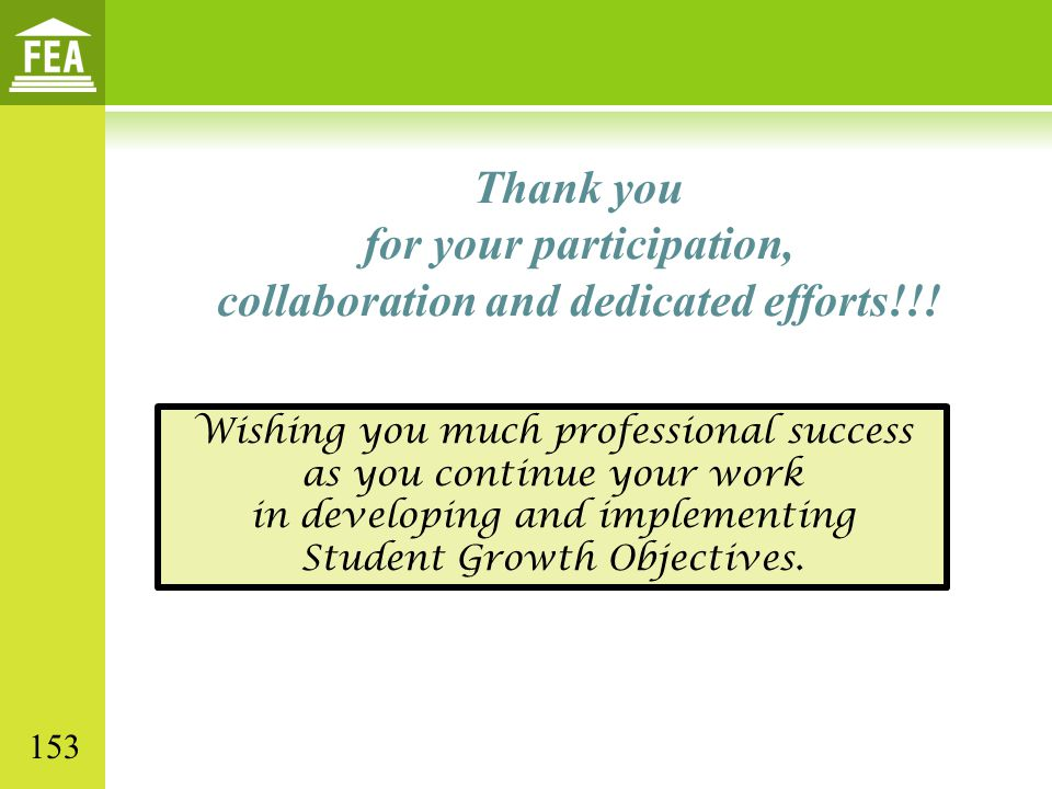 Thank you for your participation, collaboration and dedicated efforts!!! Wishing you much professional success as you continue your work in developing