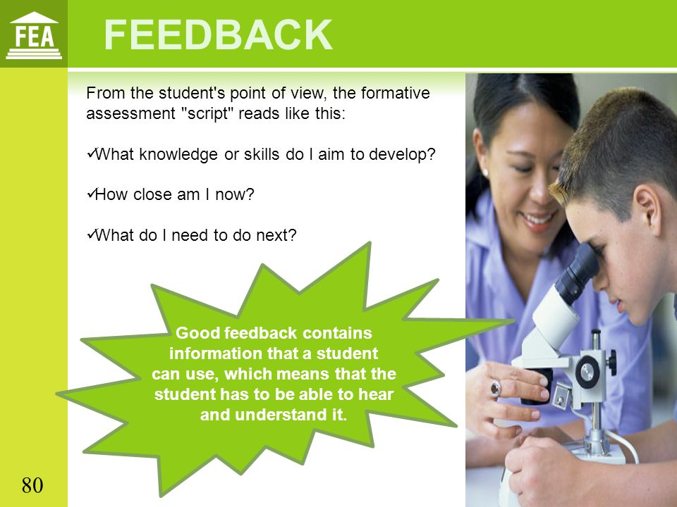 FEEDBACK From the student's point of view, the formative assessment
