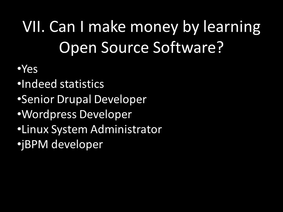 VII. Can I make money by learning Open Source Software.