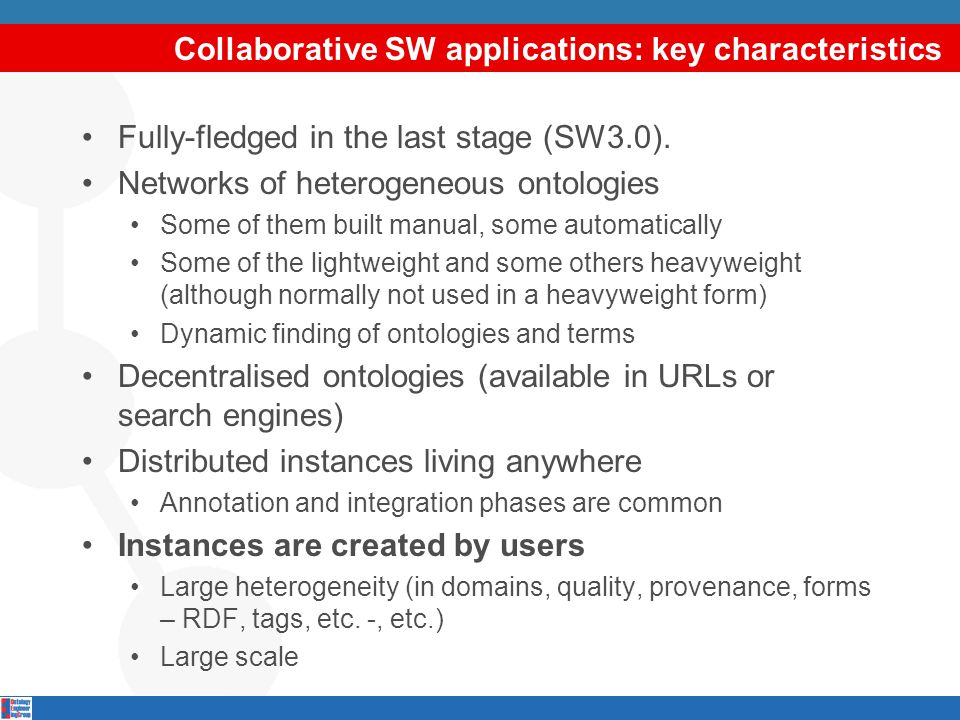 Collaborative SW applications: key characteristics Fully-fledged in the last stage (SW3.0).