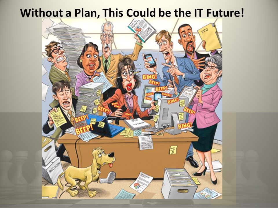 Without a Plan, This Could be the IT Future!