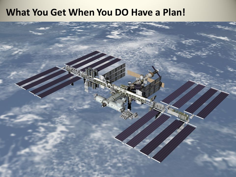 What You Get When You DO Have a Plan!