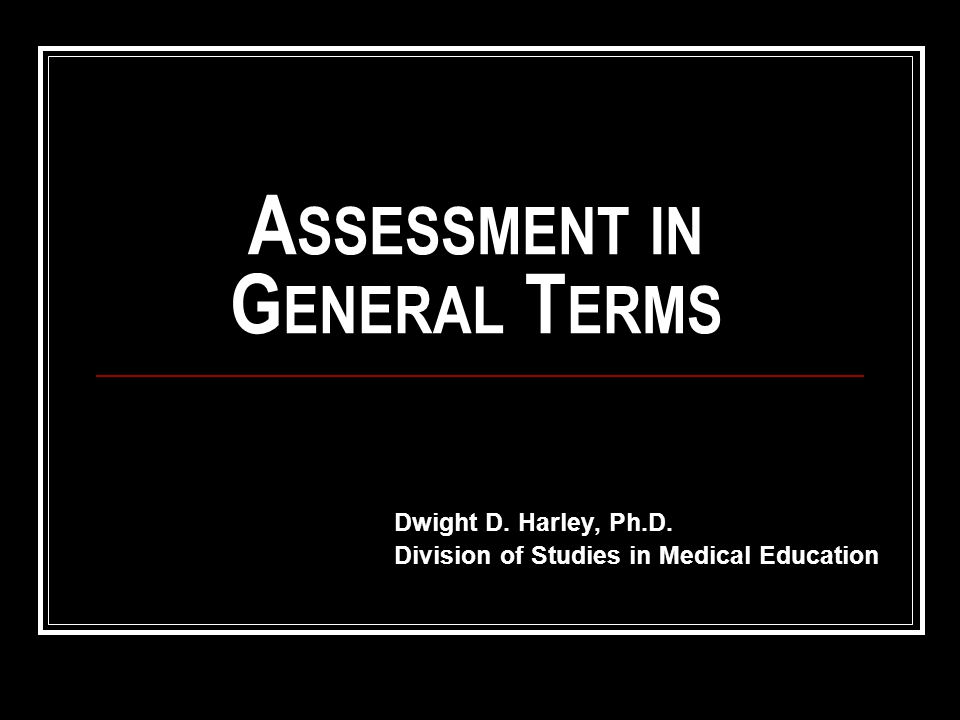 Learning, Teaching and Assessment Both assessment and instruction ought to reflect significant, agreed on goals for students.