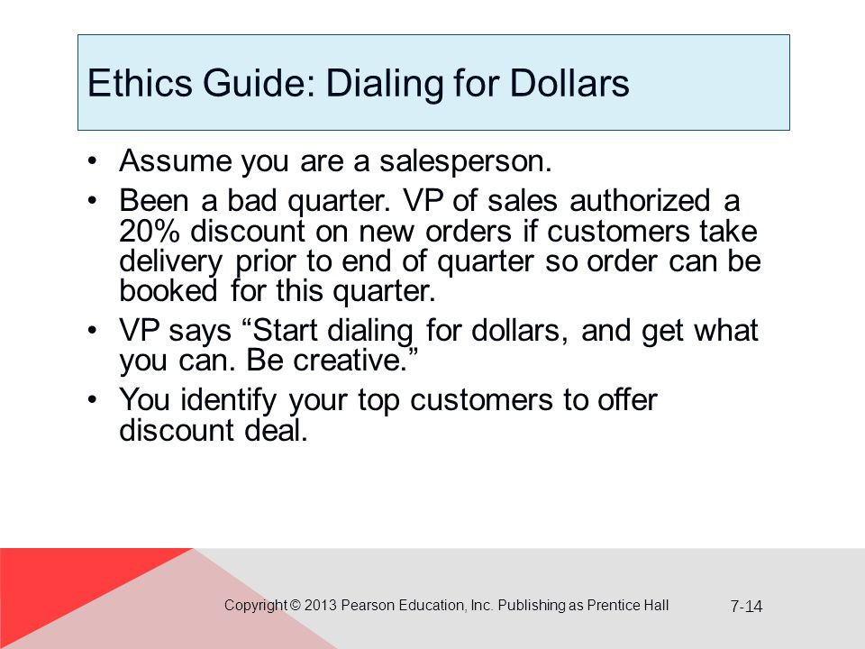 7-14 Ethics Guide: Dialing for Dollars Assume you are a salesperson.