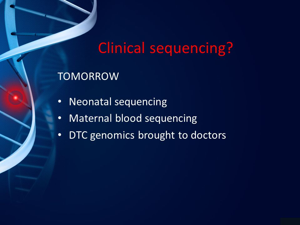 Clinical sequencing.
