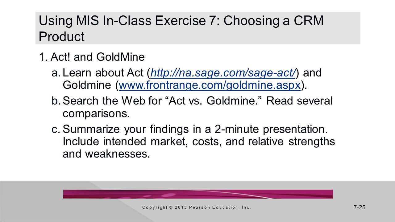 7-25 Using MIS In-Class Exercise 7: Choosing a CRM Product 1.