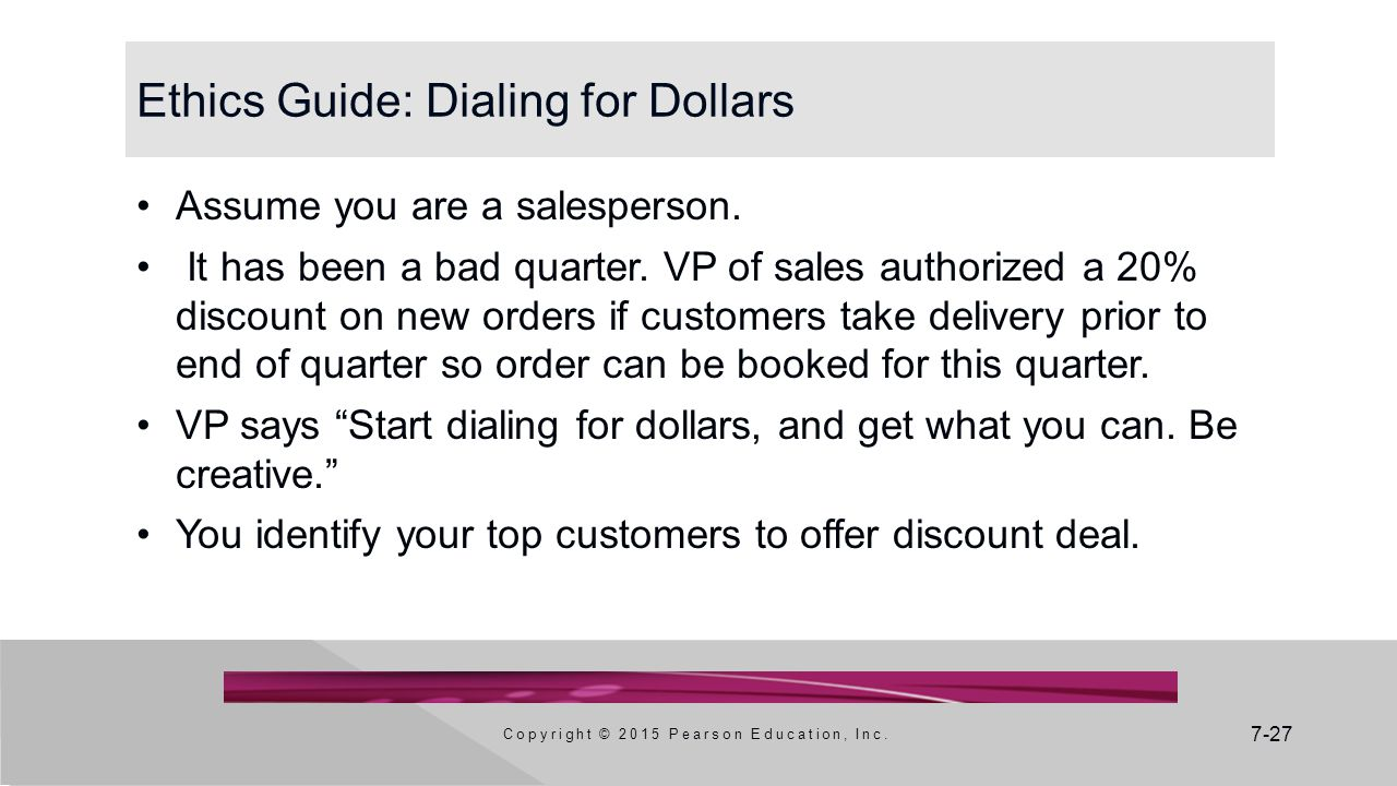 7-27 Ethics Guide: Dialing for Dollars Assume you are a salesperson.
