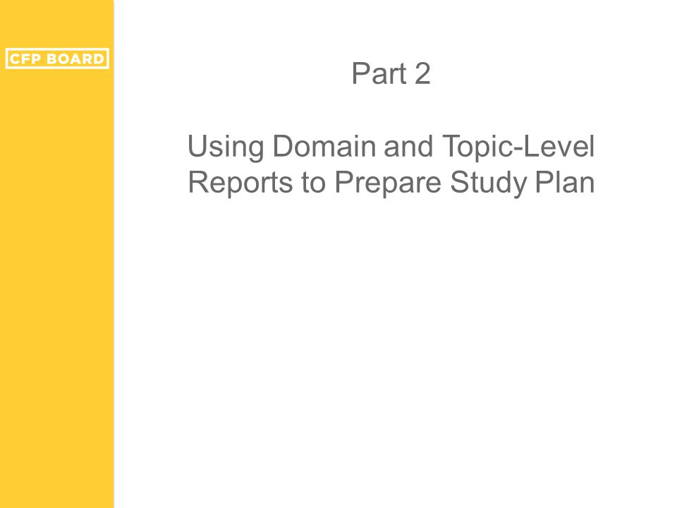 Part 2 Using Domain and Topic-Level Reports to Prepare Study Plan
