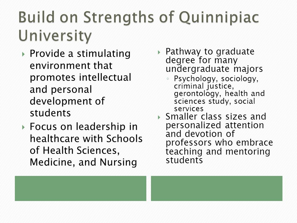  Provide a stimulating environment that promotes intellectual and personal development of students  Focus on leadership in healthcare with Schools o