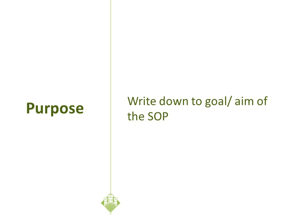Write down to goal/ aim of the SOP Purpose
