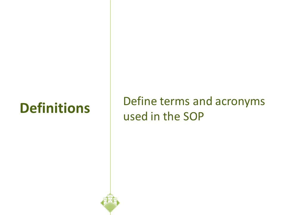 Define terms and acronyms used in the SOP Definitions