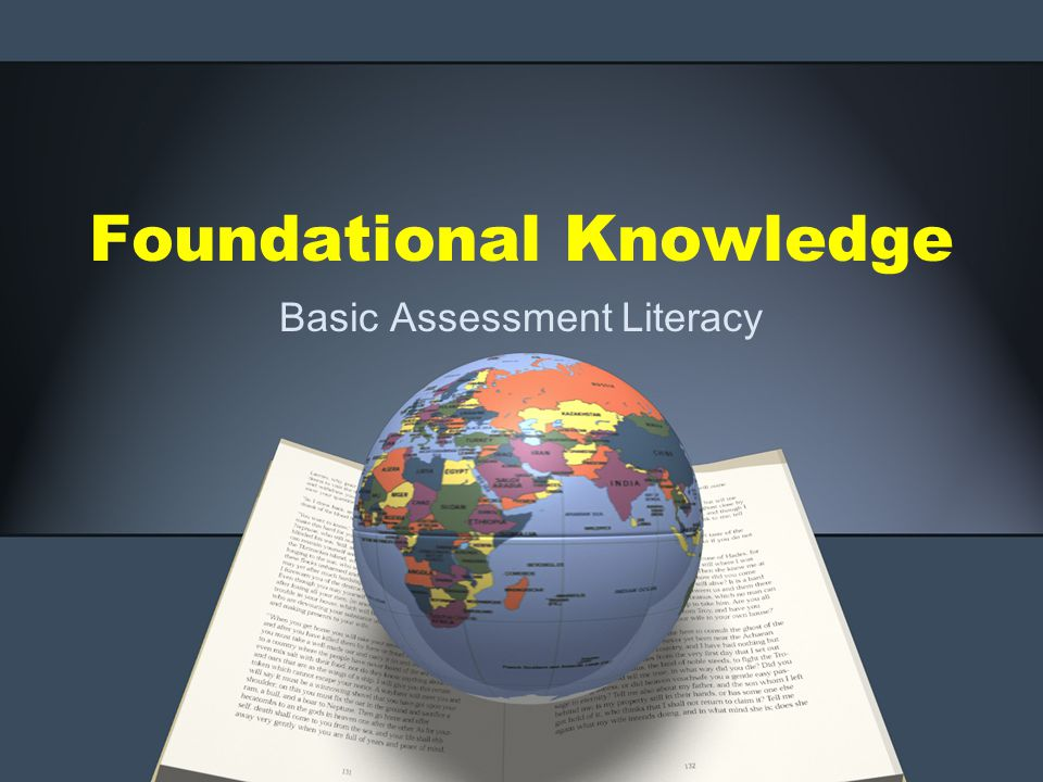 Foundational Knowledge Basic Assessment Literacy