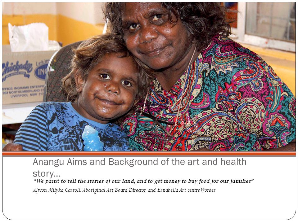 Anangu Aims and Background of the art and health story...