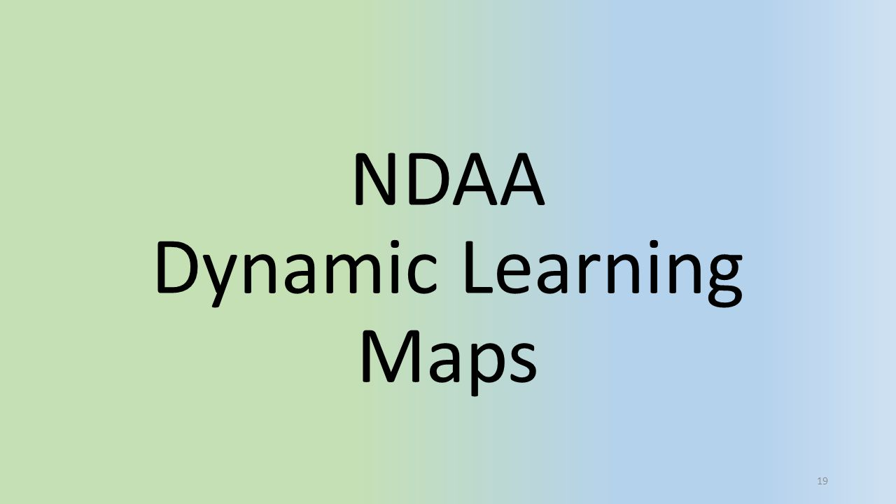 NDAA Dynamic Learning Maps 19