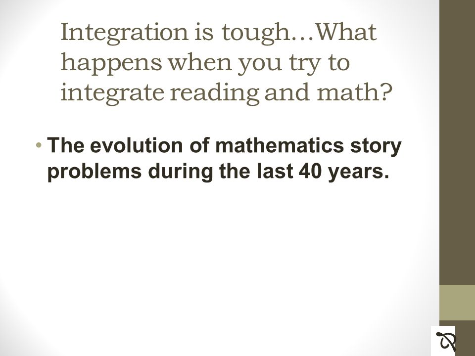 Integration is tough…What happens when you try to integrate reading and math.