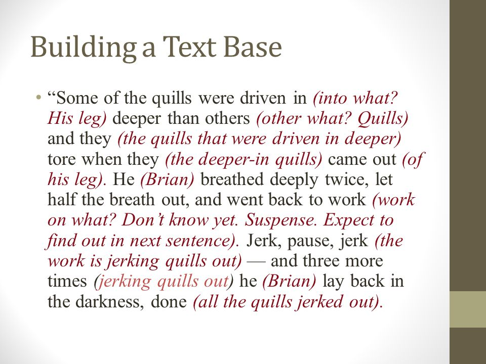 Building a Text Base Some of the quills were driven in (into what.